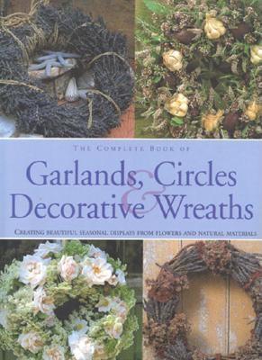 Complete Book of Garlands, Circles & Decorative Wreaths, Barnett, Fiona