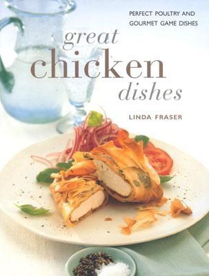 Image for Great Chicken Dishes: Perfect Poultry and Gourmet Game Dishes (Contemporary Kitchen)
