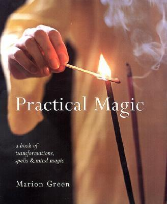 Image for Practical Magic: A Book of Transformations, Spells and Mind Magic