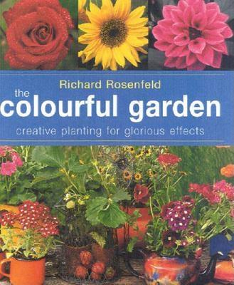 Image for COLORFUL GARDEN: CREATIVE PLANTING FOR GLORIOUS EFFECTS