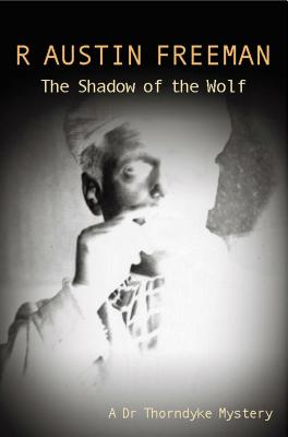 Image for The Shadow Of The Wolf (13) (Dr. Thorndyke)
