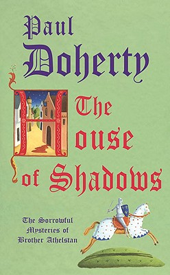 Image for The House of Shadows (Sorrowful Mysteries of Brother Athelstan)