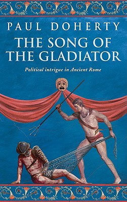 Image for The Song of the Gladiator (Ancient Rome Mysteries)