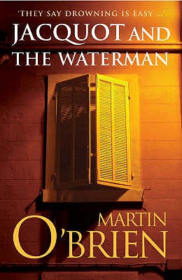 Jacquot and the Waterman, Obrien, Martin