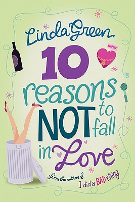 10 Reasons Not To Fall In Love, Linda Green