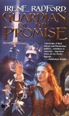 Guardian of the Promise: Merlin's Descendants #4, Irene Radford