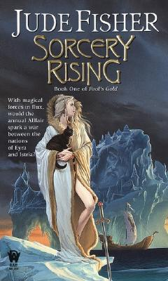 Sorcery Rising (Fool's Gold, Book 1), Fisher,Jude