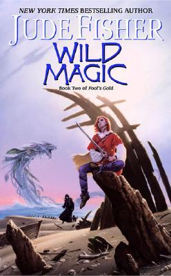 Wild Magic (Fool's Gold, Book 2), Jude Fisher
