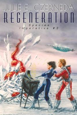Regeneration (Species Imperative #3), Czerneda, Julie E.
