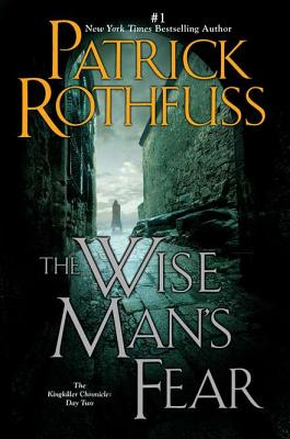 The Wise Man's Fear: The Kingkiller Chronicle: Day Two (Kingkiller Chronicles)