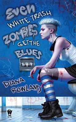 Image for EVEN WHITE TRASH ZOMBIES GET THE BLUES