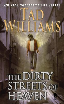 The Dirty Streets of Heaven (Bobby Dollar), Tad Williams