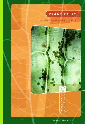 Plant Cells: The Building Blocks of Plants (Exploring Science: Life Science), Stille, Darlene R.; Hoffmann, Eric [Illustrator]