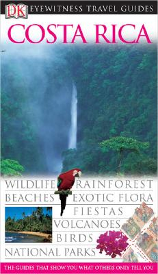 Costa Rica (Eyewitness Travel Guides), DK Publishing