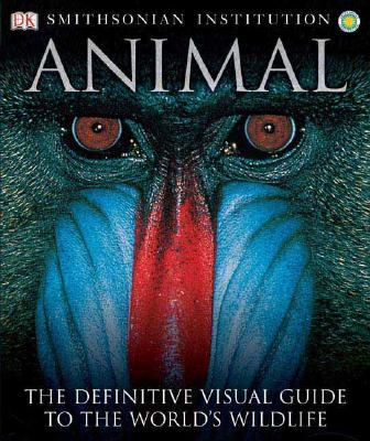 Image for Animal: The Definitive Visual Guide to the World's Wildlife