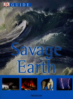 Savage Earth (DK Guides)