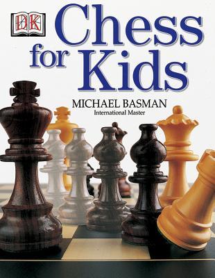 Chess for Kids, MICHAEL BASMAN