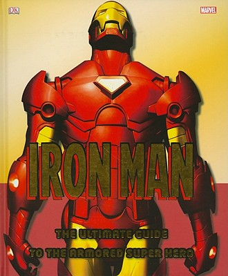 Image for Iron Man: The Ultimate Guide to the Armored Super Hero