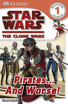 Image for Star Wars: The Clone Wars: Pirates . . . and Worse! (DK READERS)