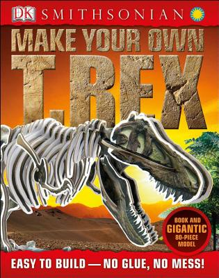 Make Your Own T. Rex, DK Publishing (Author)