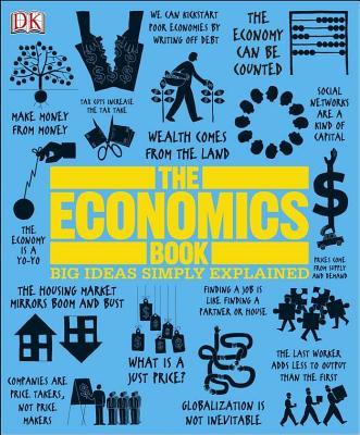 The Economics Book (Big Ideas Simply Explained), DK Publishing