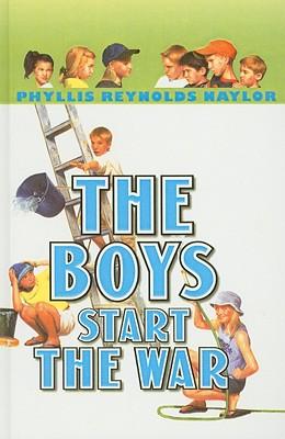 The Boys Start the War (Boy/Girl Battle (PB)), Naylor, Phyllis Reynolds