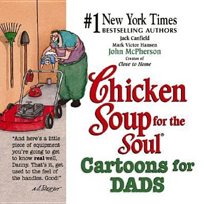 Chicken Soup for the Soul : Cartoons for Dads, JACK CANFIELD, MARK VICTOR HANSEN, JOHN MCPHERSON