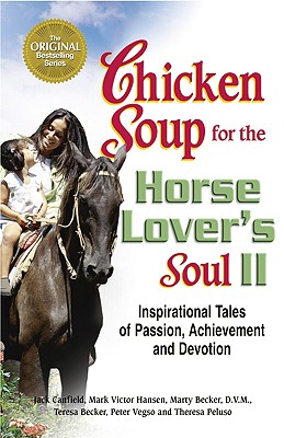 Image for Chicken Soup for the Horse Lover's Soul II: Tales of Passion, Achievement and Devotion (Chicken Soup for the Soul)