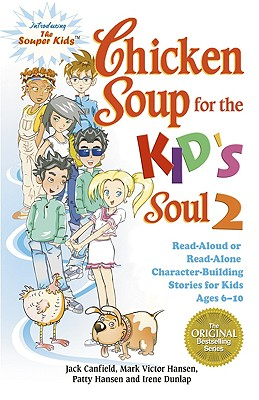 Image for Chicken Soup for the Kid's Soul 2: Read Aloud or Read Alone Character-Building Stories for Kids Ages 6-10 (Chicken Soup for the Soul)