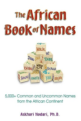 Image for The African Book of Names: 5,000+ Common and Uncommon Names from the African Continent