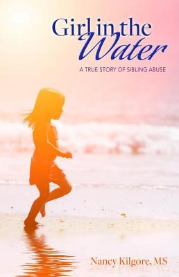Image for Girl in the Water: A True Story of Sibling Abuse
