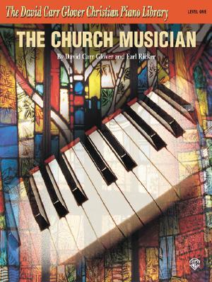The Church Musician (David Carr Glover Christian Piano Library), Glover, David Carr, Ricker, Earl