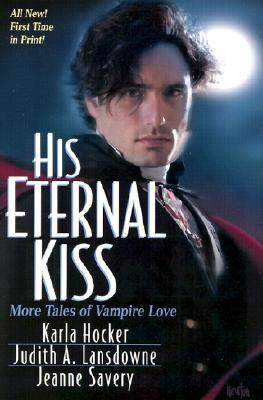 Image for His Eternal Kiss: More Tales of Vampire Love