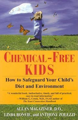 Image for Chemical-Free Kids: How to Safeguard Your Child's Diet and Environment