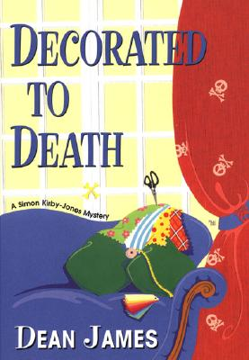 Image for Decorated To Death (James, Dean, Simon Kirby-Jones Mystery.)