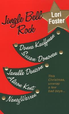 Jingle Bell Rock, Lori Foster, Donna Kauffman, Susan Donovan, Janelle Denison, Alison Kent, Nancy Warren