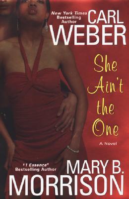 She Ain't The One, Carl Weber, Mary B. Morrison
