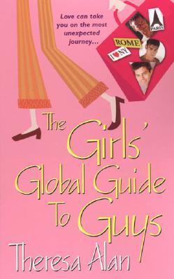 Girls' Global Guide to Guys, The, Alan, Theresa