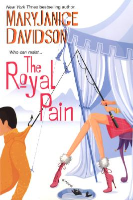 The Royal Pain (Alaskan Royal Family, Book 2), MaryJanice Davidson