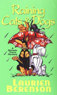 "Raining Cats & Dogs (Melanie Travis Mysteries), ""Berenson, Laurien"""