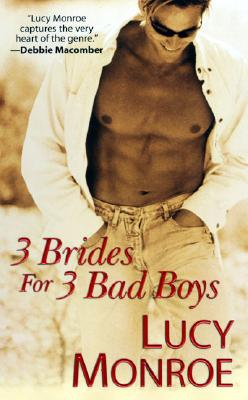 3 Brides For 3 Bad Boys, LUCY MONROE
