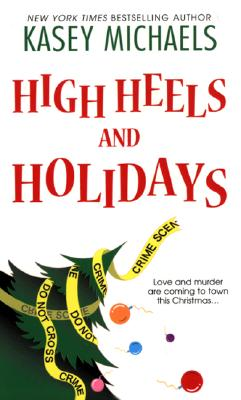 High Heels and Holidays (Maggie Kelly Mysteries), Kasey Michaels