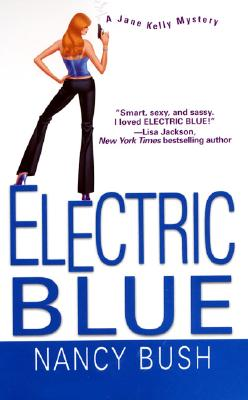 Electric Blue (Jane Kelly Mysteries), NANCY BUSH