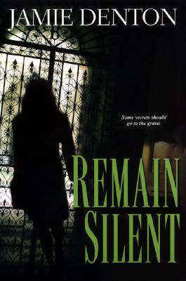 Remain Silent, Jamie Denton