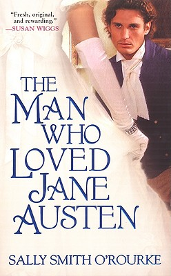 The Man Who Loved Jane Austen, Sally Smith O'Rourke