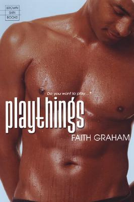 Playthings, Graham, Faith