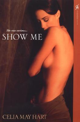 Show Me, Hart, Celia May