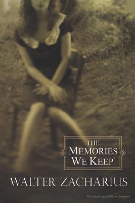 MEMORIES WE KEEP, WALTER ZACHARIUS