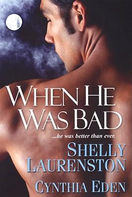 "When He Was Bad, ""Eden, Cynthia, Laurenston, Shelly"""