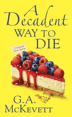 A Decadent Way to Die (Savannah Reid Mystery), G. A. McKevett